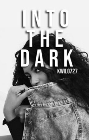 Into the Dark by kwil0727