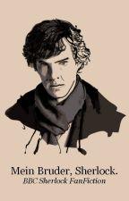 Mein Bruder, Sherlock. || BBC Sherlock FanFiction by avantielefanti