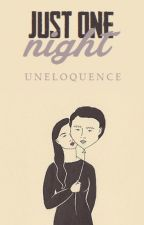 Just One Night by uneloquence