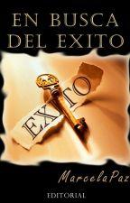 En Busca Del Éxito by PazLopez-Escritora