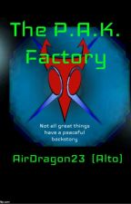 The P.A.K. Factory by AirDragon23