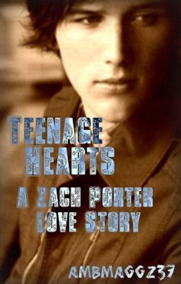 Teenage Hearts: A Zach Porter Love Story
