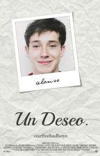 Un Deseo » a.v [EDITANDO] by OurFiveBadBoys