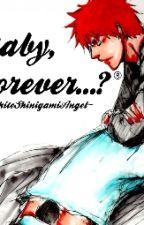 Maybe, Forever...? by WhiteShinigamiAngel
