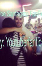 YouTuber FanFic- Joe Santagato/ SDK by twerkingwithyoutube
