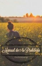 Manual de lo Prohibido by stxckinreverse