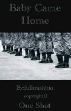 Baby Came Home - One Shot by fulltrashbin