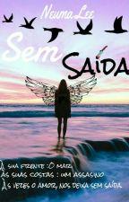 Sem Saída by NeumaLee