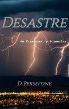 Desastre by dpersefone