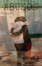 Abusos Larry Stylinson (EN EDICIÓN✘) by BraveryLarry__