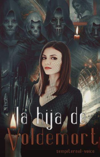 La hija de Voldemort ➻Harry Potter