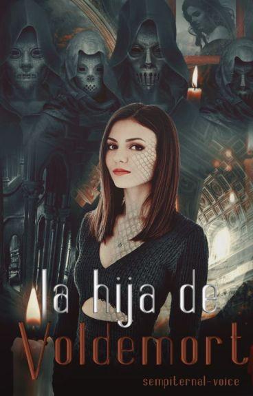 La hija de Voldemort ➻Harry Potter |Corrección en proceso|