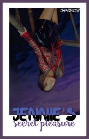 Jennie's Secret Pleasure [ JenLisa | 18+ One-Shot ] by thotjenlisa