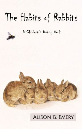 The Habits of Rabbits: A Children's Bunny Book by DeviantPixie