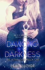 Dancing in the Darkness (An F/F Omegaverse Sci-Fi Romance) by Lexa-Luthor