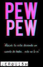 Pew pew (Camren Versión) by Jergui5H