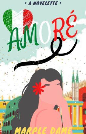 Amoré (A Novelette) by LadyOnTheNextCubicle