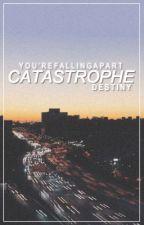catastrophe by despiteful