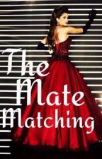 The Mate Matching by BookWormwriter01