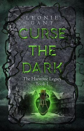 Curse the Dark (The Harstone Legacy Book 1) by leoniegant