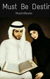 It Must Be Destiny - A Muslim Love Story by Muslimreader