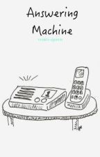 Answering Machine [Harry Styles] Adaptada. by WithMeMxrcel