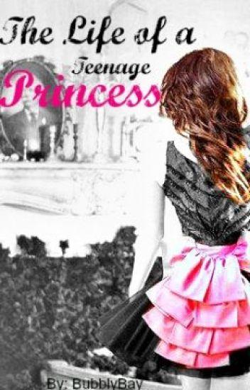 The Life of a Teenage Princess(ON HOLD)