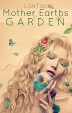 Mother Earths Garden by Tea_is_life