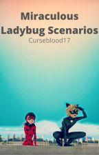 Miraculous Ladybug Scenarios by Curseblood17