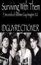 Surviving WIth Them (5 Seconds Of Summer Gay Imagine AU) by 1DGuyrectioner