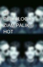 MI PSICÓLOGO- ZIAM PALIK-- HOT by zaulMalik17