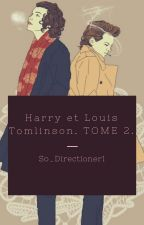 Harry et Louis Tomlinson. TOME 2. [Terminée] by So_Directioner1