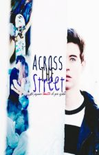 Across The Street. |Nash Grier.|  by lSilvii