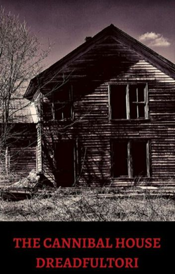 The Cannibal House