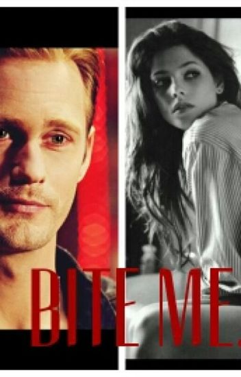 Bite me (Eric Northman love story)