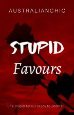 Stupid Favour(s) by australianchic