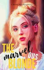 THE MARVELOUS BLONDE by maryholmestwo