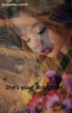 She's your daughter ~~ Taylor Caniff Fanfic by RoyaIEspinosa