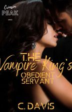 The Vampire KIng's Obedient Servant by carlydavis_98