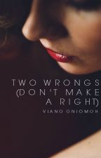 Two Wrongs (Don't Make A Right) by vee_ano