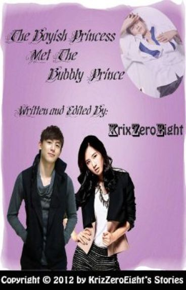The Boyish Princess Met The Bubbly Prince (Complete) by KrixZeroEight