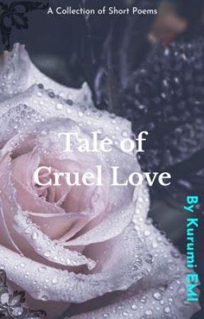 Tale of Cruel Love by kurumiemi_0811