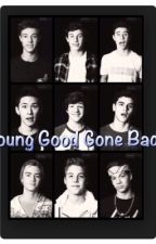 Young Good Gone Bad by abyyy12