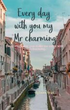 Every day with you my Mr Charming by LaurenXendra