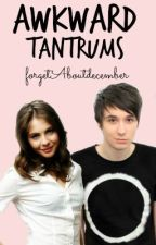 Awkward Tantrums (A danisnotonfire fanfiction) by forgetAboutdecember