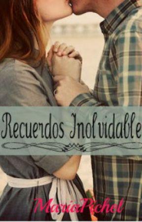 Recuerdos Inolvidables by SrtaWolf28