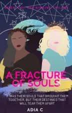 A Fracture Of Souls by YoItsYeau