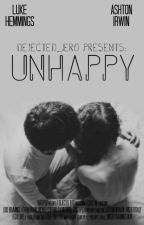 Unhappy ~ Lashton Hemwin - Book One ✔ by Dejected_Iero