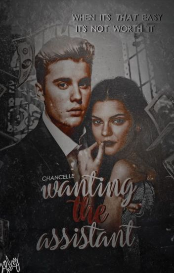 WANTING THE ASSISTANT - justin bieber