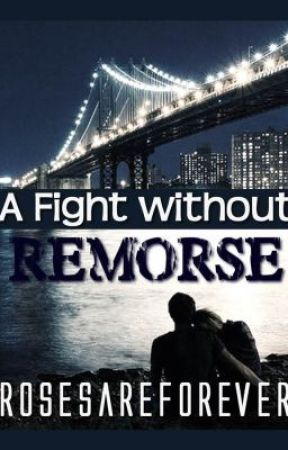 A Fight without Remorse by rosesareforever